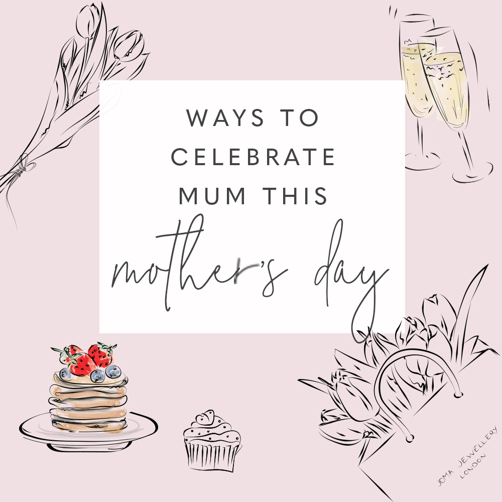 Ways to celebrate Mum this Mother's Day