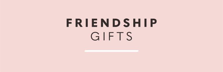 Friendship Gifts